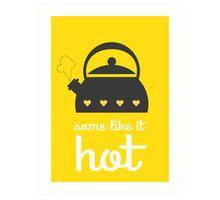 Some like it hot - kettle art Art Print