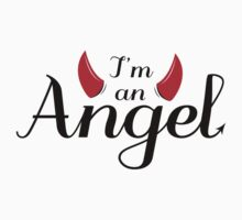 I'm an Angel...Not by weRsNs