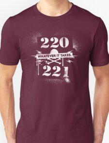 220 / 221 - Whatever it takes! Unisex T-Shirt