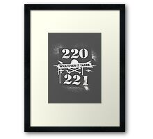 220 / 221 - Whatever it takes! Framed Print