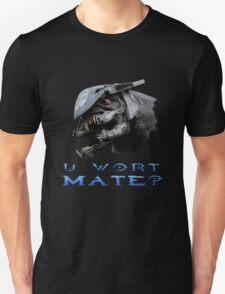U Wort Mate? T-Shirt
