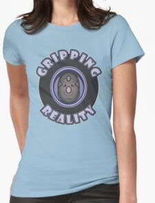 GRIPPING REALITY Womens Fitted T-Shirt