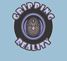 GRIPPING REALITY T-Shirt