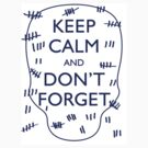 STICKER - KEEP CALM AND DON'T FORGET by thischarmingfan