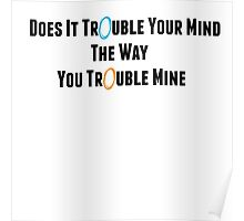 """Portal: Exile Vilify (By: The National) """"Does It Trouble Your Mind? The Way You Trouble Mine?"""" Poster"""