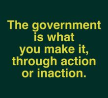 Government is what you make it by Nwyvre