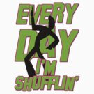 Every Day I'm Shufflin' by gleekgirl