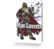 I Main Ganondorf - Super Smash Bros. Greeting Card