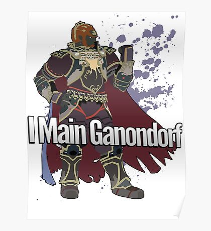 I Main Ganondorf - Super Smash Bros. Poster