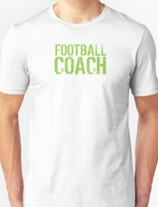 Hilarious 'Football Coach because Badass Isn't an Official Job Title' Tshirt, Accessories and Gifts T-Shirt