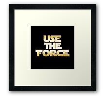 Use the Force Framed Print