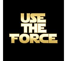 Use the Force Photographic Print