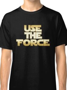 Use the Force Classic T-Shirt