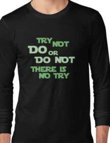 Try Not Long Sleeve T-Shirt