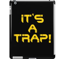 It's a Trap! iPad Case/Skin