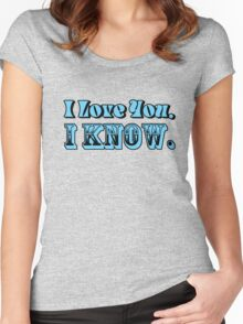 I Love You, I Know Women's Fitted Scoop T-Shirt