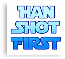 Han Shot First Canvas Print