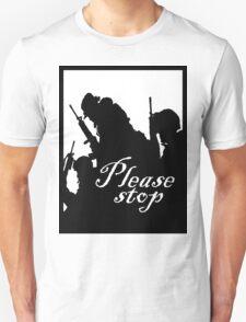 please stop T-Shirt