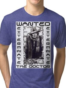 Wanted - The Doctor Tri-blend T-Shirt