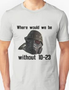 """Fallout """"Where Would We Be Without 10-23"""" T-Shirt"""