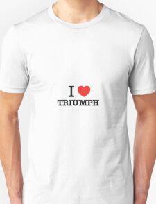I Love TRIUMPH T-Shirt