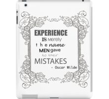 """""""Experience is merely the name men gave to their mistakes"""" - Oscar Wilde (The Classics Collection) iPad Case/Skin"""