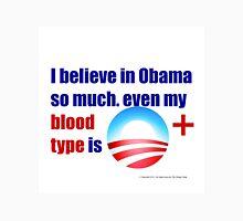 O+: I believe in Obama Unisex T-Shirt