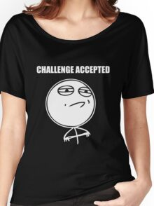 Challenge accepted Women's Relaxed Fit T-Shirt