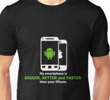 My smartphone is better Unisex T-Shirt