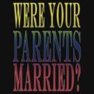 Were your parents married? by Darren Stein