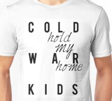 Cold War Kids- Hold My Home Unisex T-Shirt