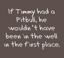 If Timmy had a Pitbull... Baby Tee