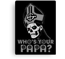WHO'S YOUR PAPA? - monochrome Canvas Print