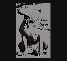 Stop Canine Profiling Unisex T-Shirt