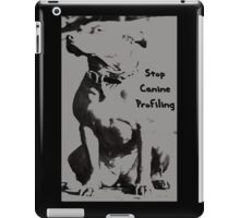 Stop Canine Profiling iPad Case/Skin