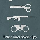 Tinker Tailor Soldier Spy by forgedesignwork