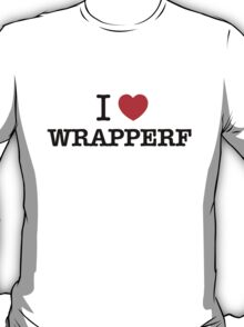 I Love WRAPPERF T-Shirt