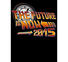 Back to The Future is Now 2015 Photographic Print