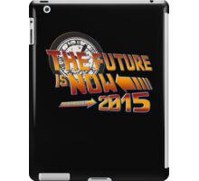 Back to The Future is Now 2015 iPad Case/Skin