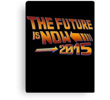 The Future is Now Countdown 2015 Canvas Print