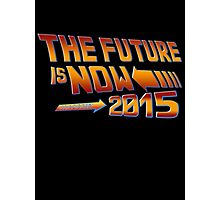The Future is Now Countdown 2015 Photographic Print