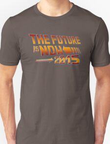 The Future is Now Countdown 2015 Unisex T-Shirt