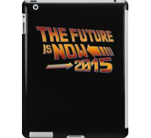 The Future is Now Countdown 2015 iPad Case/Skin