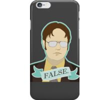 False. iPhone Case/Skin