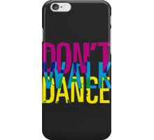Don't walk dance iPhone Case/Skin