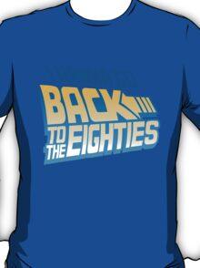 I Wanna Go Back To The 80s T-Shirt