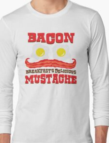 Bacon - Breakfast's Delicious Mustache Long Sleeve T-Shirt