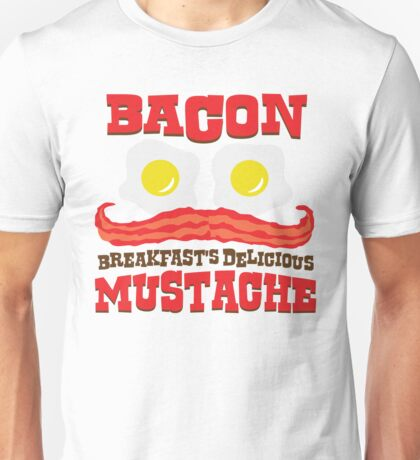 Bacon - Breakfast's Delicious Mustache Unisex T-Shirt