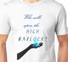 Who calls upon the High Warlock? Unisex T-Shirt