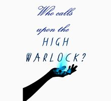 Who calls upon the High Warlock? T-Shirt